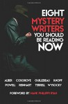 Eight Mystery Writers You Should be Reading Now - Michael Guillebeau, Chris Knopf, Larissa Reinhart, Lisa Alber, Kathleen Cosgrove, Jessie Bishop Powell, Jaden Terrell, Lisa Wysocky, Michael Guillebeau, Stacy Pethel