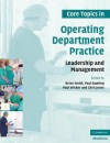Core Topics in Operating Department Practice: Leadership and Management - Brian W. Smith, Paul Wicker, Chris Jones, Paul Rawling