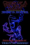 Cries of a Troubled Heart - Jeremy Holtzel, Trent Harris