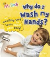 Why Do I Wash My Hands? - Angela Royston
