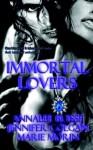 Immortal Lovers - Marie Morin, Jennifer Colgan, Annalee Blysse