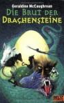 Die Brut Der Drachensteine Roman - Geraldine McCaughrean, Klaus Weimann