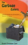 The Garbage Eaters - Scott Christian Carr