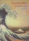 Los más bellos cuentos Zen. Seguido de El Arte de los Haikus - Henri Brunel