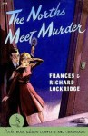 The Norths Meet Murder - Richard Lockridge, Frances Lockridge