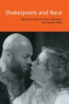 Shakespeare and Race - Stanley Wells, Catherine M.S. Alexander