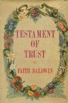Testament of Trust - Faith Baldwin