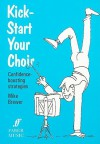 Kick-Start Your Choir: Confidence-Boosting Strategies - Mike Brewer