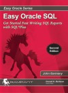 Easy Oracle SQL: Get Started Fast Writing SQL Reports with SQL*Plus - John Garmany, Donald K. Burleson