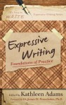 Expressive Writing: Foundations of Practice (It's Easy to W.R.I.T.E. Expressive Writing) - Kathleen Adams