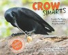 Crow Smarts: Inside the Brain of the World's Brightest Bird (Scientists in the Field Series) - Pamela S. Turner, Andy Comins