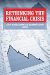 Rethinking the Financial Crisis - Robert M. Solow, Alan S. Blinder, Andrew W. Loh, Andrew W. Lo