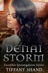 Denai Storm (urban fantasy mystery romance) (Excalibar Investigation Series Book 3) - Tiffany Shand