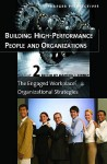 Building High-Performance People and Organizations: Volume 2, the Engaged Workplace: Organizational Strategies - Martha I. Finney