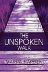 The Unspoken Walk - Marita Harden