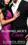 Blowing Jack's Cover: a Sudden Falls Romance - Elizabeth Bemis
