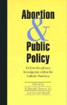 Abortion and Public Policy:: An Interdisciplinary Investigation Within the Catholic Tradition. - Randall Rainey, Gerard Magill