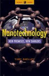 Nanotechnology: New Promises, New Dangers - Toby Shelley