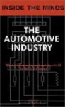 Inside the Minds: The Automotive Industry - Senior Executives from Ford, Honda, J.D. Power & More Share Their Knowledge on the Future of the Automotive World (Inside the Minds) - Inside the Minds