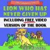 Children's Book: Lion Who Has Never Given Up (Including FREE Video Book Version) Little Entrepreneur Series presents a developing kids book - Eric Russell
