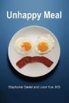 Unhappy Meal - Stephanie Daniel, Joon Yun