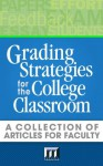 Grading Strategies for the College Classroom: A Collection of Articles for Faculty - Rob Kelly, Maryellen Weimer, Barbara E. Walvoord
