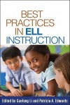 Best Practices in ELL Instruction - Guofang Li, Patricia A. Edwards, Lee Gunderson