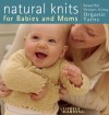 Natural Knits for Babies and Moms - Louisa Harding