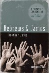 Meditative Commentary Hebrews & James (Meditative Commentary Series) - Gary Holloway