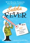 The Will Shortz Presents the Puzzle Doctor: Sudoku Fever: 150 Easy to Hard Sudoku Puzzles - Will Shortz