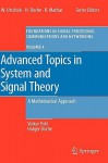 Advanced Topics in System and Signal Theory: A Mathematical Approach - Volker Pohl, Holger Boche
