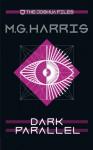 The Joshua Files 4: Dark Parallel (Volume 4) - M.G. Harris