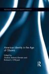 American Identity in the Age of Obama - Jennie Mather, Amilcar Antonio Barreto, Richard L O'Bryant