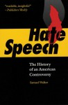 Hate Speech: The History of an American Controversy - Samuel Walker