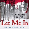 Let Me In - -Macmillan Audio-, John Ajvide Lindquist, Steven Pacey
