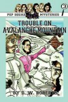 Pep Squad Mysteries Book 3: Trouble On Avalance Mountain - D.W. Roberts