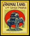 Animal Land for Little People (Original Black and White Illustrated Pictures) - S.H. Hamer , Walton Corbould, Stanley Berkeley, Charles Knight, Jacob Young