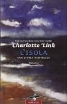 L'isola. Una vita misteriosa - Charlotte Link, H. Meyer, V. Montagna
