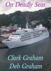 On Deadly Seas (Jack Warden Detective Series) - Clark Graham, Deb Graham