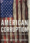 American Corruption: A Story of Boston Corruption Under J. Edgar Hoover's FBI - Edward Anthony Gibbons
