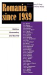 Romania Since 1989: Politics, Economics, and Society - Henry F. Carey