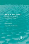 What is Asia to Us? Russia's Asian Heartland Yesterday and Today (Routledge Revivals) - Milan Hauner