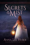 Secrets in the Mist - Anna Lee Huber