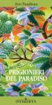 Prigionieri del paradiso (Narrativa) (Italian Edition) - Arto Paasilinna, M. Ganassini