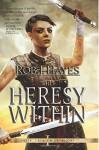 The Heresy Within (The Ties That Bind) (Volume 1) - Rob J Hayes