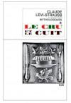 Le cru et le cuit (Mythologiques, 1) - Claude Lévi-Strauss