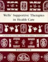 Wells' Supportive Therapies in Health Care - Richard Wells, Verena Tschudin