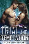 Trial and Temptation - Ruby Lionsdrake