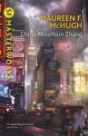 China Mountain Zhang - Maureen F. McHugh