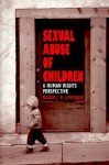 Sexual Abuse of Children: A Human Rights Perspective - Roger J.R. Levesque